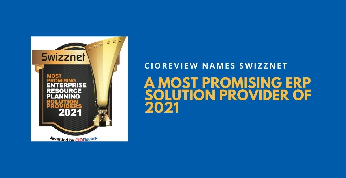CIOReview Names Swizznet a Top ERP Provider in 2021