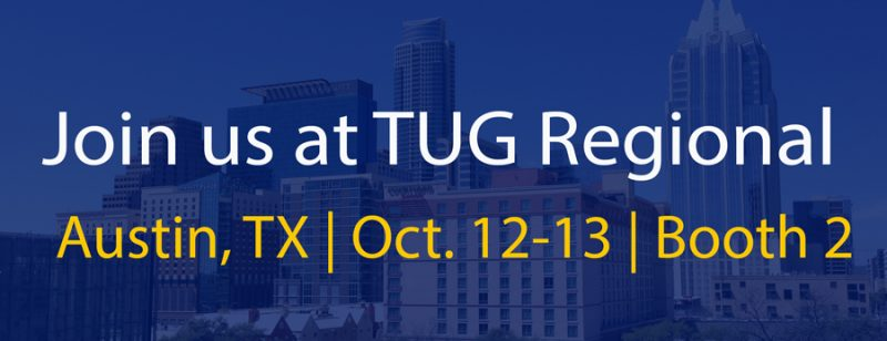 Join us at TUG Regional in Austin, TX | October 12-13 | Booth 2