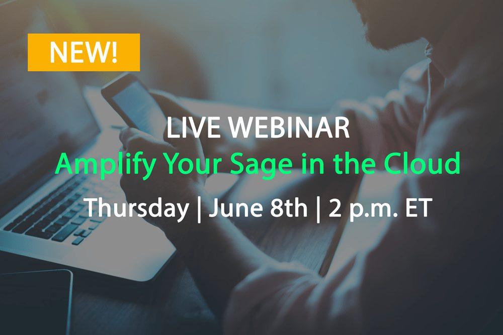 LIVE WEBINAR : Amplify Your Sage in the Cloud | Thursday | June 8th | 2 p.m. ET