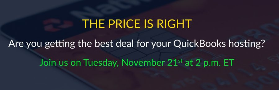 THE PRICE IS RIGHT: Are you getting the best deal for QuickBooks hosting?