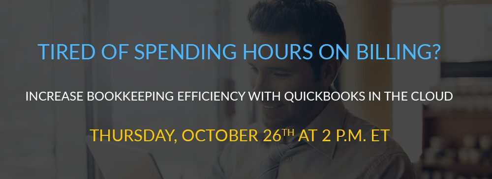 Tired of Spending Hours on Billing. Increase Bookkeeping Efficiency with QuickBooks in the Cloud.