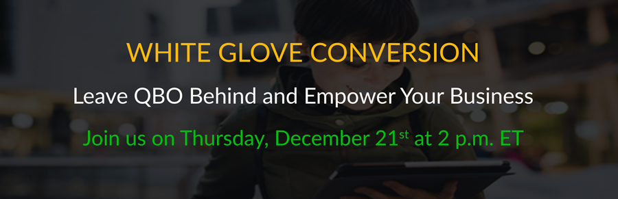 White Glove Conversion: Leave QBO Behind & Empower Your Business